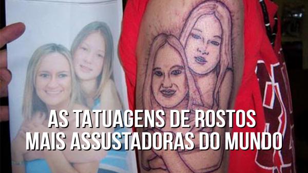 As tatuagens de rostos mais assustadoras do mundo